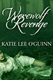 Werewolf Revenge: Book 3 in ... - Katie Lee O'Guinn