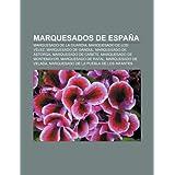 Marquesados de Espa a: Marquesado de La Guardia, Marquesado de Los V Lez, Marquesado de Gandul, Marquesado de...