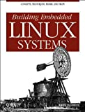 img - for Building Embedded Linux Systems 1st edition by Yaghmour, Karim (2003) Paperback book / textbook / text book
