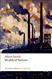 An Inquiry into the Nature and Causes of the Wealth of Nations: A Selected Edition (Oxford Worlds Classics)