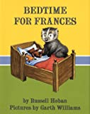 Bedtime for Frances (006027106X) by Russell Hoban