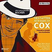 Trommeln gehört zum Handwerk (Gestatten, mein Name ist Cox) | Rolf Becker, Alexandra Becker
