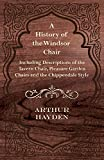 img - for A History of the Windsor Chair - Including Descriptions of the Tavern Chair, Pleasure Garden Chairs and the Chippendale Style book / textbook / text book