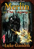 Merlin - The Legacy #1: Dark Fantasy Serial (Rise of the Dark)