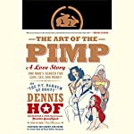 The Art of the Pimp: One Man's Search for Love, Sex, and Money | Dennis Hof
