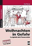 Image de Weihnachten in Gefahr: 5 originelle Mini-Theaterstücke (3. und 4. Klasse)