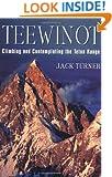 Teewinot: Climbing and Contemplating the Teton Range