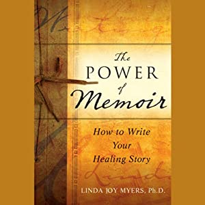 The Power of Memoir: How to Write Your Healing Story | [Linda Myers]