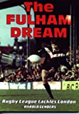 The Fulham Dream: Rugby League Tackles London