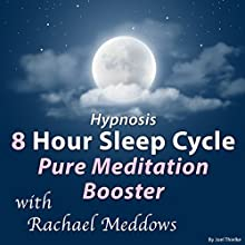 Hypnosis 8 Hour Sleep Cycle: Pure Meditation Booster Speech by Joel Thielke Narrated by Rachael Meddows