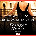 Danger Zones (       UNABRIDGED) by Sally Beauman Narrated by Imogen Church
