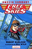 Amelia Earhart Free in the Skies (American Heroes) (0152168109) by Burleigh, Robert