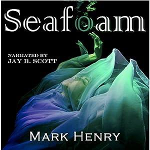 Seafoam | [Mark Henry]