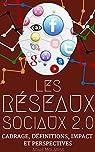 LES R�SEAUX SOCIAUX 2.0: Cadrage, d�finitions, impact  & perspectives par Molariss