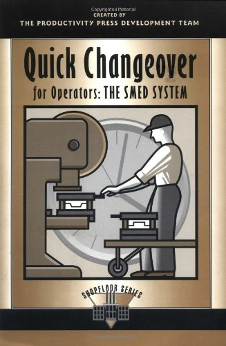 Quick Changeover for Operators Learning Package: Quick Changeover for Operators: The SMED System (The Shopfloor Series)