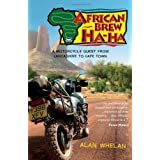 African Brew Ha Ha: A Motorcycle Quest from Lancashire to Cape Townby Alan Whelan