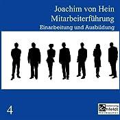 Einarbeitung und Ausbildung (Mitarbeiterführung 4) | Joachim von Hein