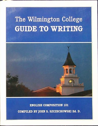 The Wilmington College Guide to Writing (English Composition 101)