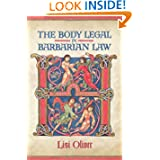 The Body Legal in Barbarian Law (Toronto Anglo-Saxon Series)