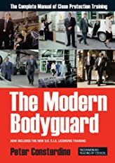The Modern Bodyguard - The Manual of Close Protection Training