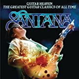 "Guitar Heaven: The Greatest Guitar Classics Of All Timevon ""Santana"""