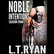 Noble Intentions: Season Four Audiobook by L. T. Ryan Narrated by Dennis Holland