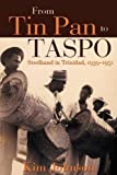 Kim Johnson From Tin Pan to TASPO: Steelband in Trinidad, 1939-1951