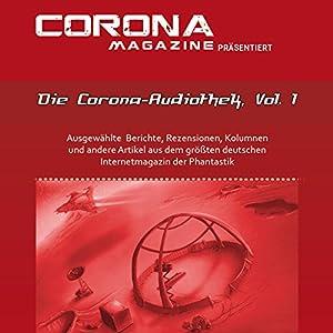 Die Corona-Audiothek: Ausgewählte Artikel aus Deutschlands größtem Phantastik-Online-Magazin als Hörbuch 1 Hörbuch