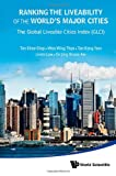 img - for Ranking the Liveability of the World's Major Cities: The Global Liveable Cities Index (GLCI) book / textbook / text book