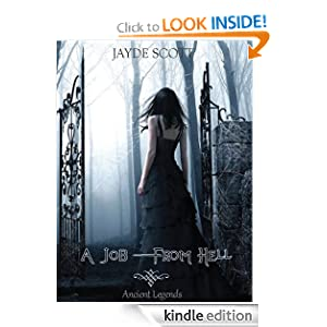 Kindle Book Bargains: A Job From Hell (Ancient Legends #1), by Jayde Scott. Publisher: Aurora Press; 1 edition (May 1, 2011)