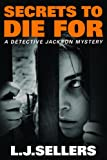 Secrets to Die For (A Detective Jackson Mystery)