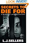 Secrets to Die For (A Detective Jacks...