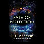 Fate of Perfection | K. F. Breene