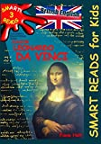 Children's Educational Book: Junior Leonardo Da Vinci: An Introduction to the Art, Science and Inventions of This Great Genius. Age 7 8 9 10 Year-olds; British English: Volume 3 (Smart Reads for Kids)