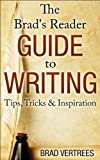 The Brads Reader Guide To Writing: Tips, Tricks & Inspiration