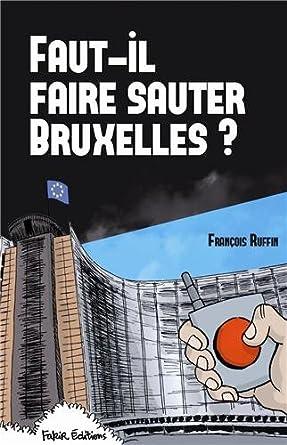 Faut-il faire sauter Bruxelles