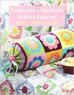 Cuadrados de ganchillo / Granny Squares: Más de 25 proyectos paso a