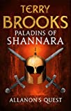 Paladins of Shannara: Allanon's Quest by Terry Brooks