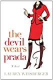 The Devil Wears Prada (0767917243) by Lauren Weisberger