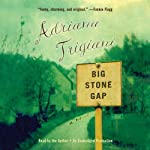 Big Stone Gap: A Novel (       UNABRIDGED) by Adriana Trigiani Narrated by Adriana Trigiani