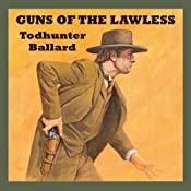 Guns of the Lawless | [Todhunter Ballard]