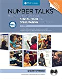 Number Talks Common Core Edition, Grades K-5: Helping Children Build Mental Math and Computation Strategies