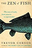 The Zen of Fish: The Story of Sushi, from Samurai to Supermarket
