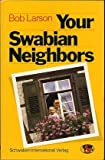 Your Swabian neighbors (3980035107) by Larson, Bob