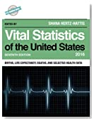 Vital Statistics of the United States 2016: Births, Life Expectancy, Deaths, and Selected Health Data (U.S. DataBook Series)