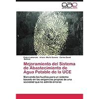 Mejoramiento del Sistema de Abastecimiento de Agua Potable de la UCE: Marcando las huellas para un sistema basado...