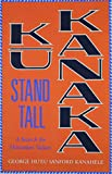 img - for Ku Kanaka: Stand Tall: A Search For Hawaiian Values book / textbook / text book