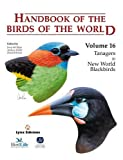 img - for Handbook of the Birds of the World, Volume 16: Tanagers to New World Blackbirds book / textbook / text book