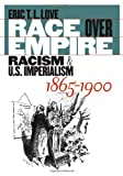 img - for Race over Empire: Racism and U.S. Imperialism, 1865-1900 book / textbook / text book