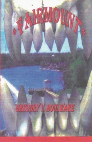 """Fairmount"": ""Terror In The Park"": Mr. Gregory V. Boulware: 9781491086278: Amazon.com: Books"